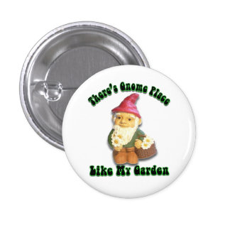 There's Gnome Place Like My Garden Gifts Button