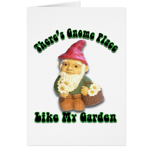 There's Gnome Place Like My Garden Gifts Greeting Card