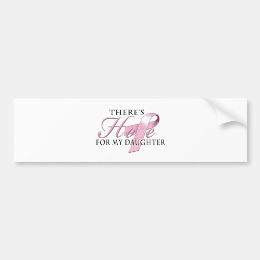 There's Hope for Breast Cancer Daughter Bumper Sticker