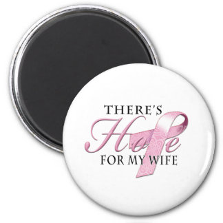 There's Hope for Breast Cancer Wife Magnet