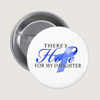 There's Hope for Colon Cancer Daughter Button