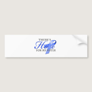 There's Hope for Colon Cancer Sister Bumper Sticker