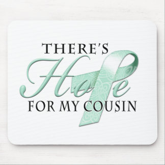 There's Hope for Ovarian Cancer Cousin Mouse Pad