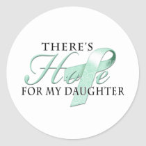 There's Hope for Ovarian Cancer Daughter Classic Round Sticker