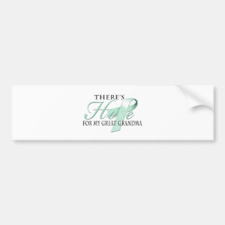 There's Hope for Ovarian Cancer Great Grandma Bumper Sticker