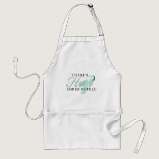 There's Hope for Ovarian Cancer Mother Adult Apron