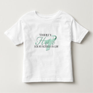 There's Hope for Ovarian Cancer Mother-In-Law Toddler T-shirt