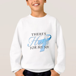 There's Hope for Prostate Cancer Son Sweatshirt