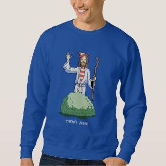 There's Jesus! Pull Over Sweatshirts