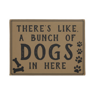 Theres Like, A Lot Of Dogs In Here Funny Dog Lover Doormat