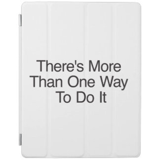 There's More Than One Way To Do It iPad Cover