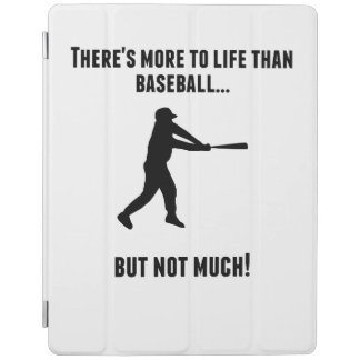 There's More To Life Than Baseball iPad Cover