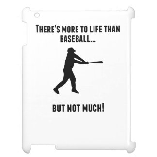 There's More To Life Than Baseball iPad Cases