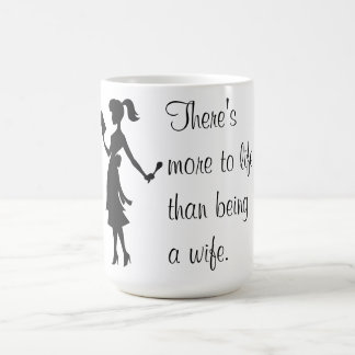 There's More to Life Than Being a Wife Mug #2