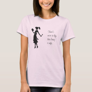 There's More to Life Than Being a Wife Shirt #2