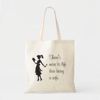 There's More to Life Than Being a Wife Tote #2