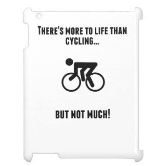 There's More To Life Than Cycling Case For The iPad 2 3 4