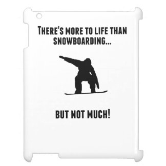There's More To Life Than Snowboarding iPad Case