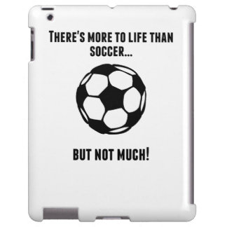 There's More To Life Than Soccer