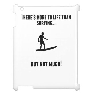 There's More To Life Than surfing iPad Covers