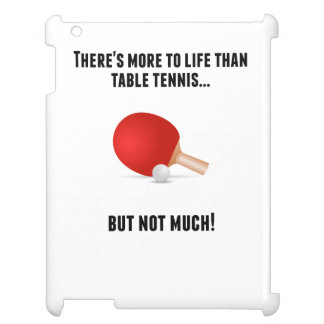 There's More To Life Than Table tennis iPad Cover
