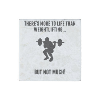 There's More To Life Than Weightlifting Stone Magnet