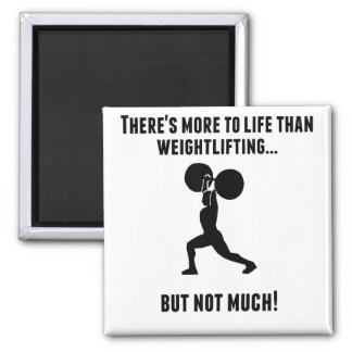 There's More To Life Than Weightlifting 2 Inch Square Magnet