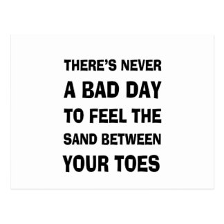 There's Never a Bad Day To feel The Sand Between Y Postcard