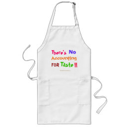 There's No Accounting For Taste!! Accountant Quote Long Apron