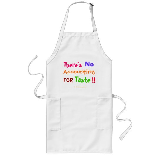 There's No Accounting For Taste!! Fun Long Apron