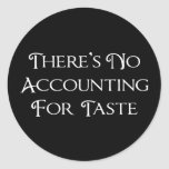 There's No Accounting For Taste Stickers