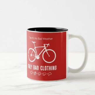 There's No Bad Weather, Only Bad Clothing Two-Tone Coffee Mug