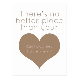 There's no better place than your heart (Brown) Postcard