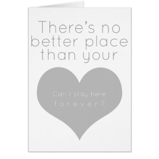 There's no better place than your heart (Gray) Card