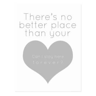 There's no better place than your heart (Gray) Postcard