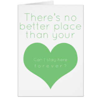 There's no better place than your heart (Green) Greeting Card