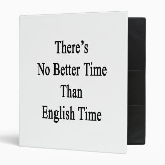 There's No Better Time Than English Time Binder