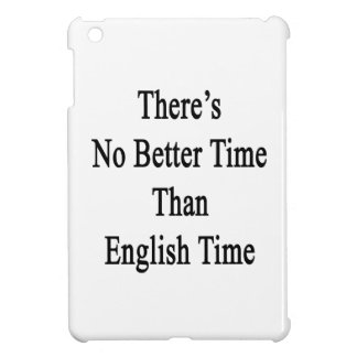 There's No Better Time Than English Time iPad Mini Case