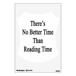 There's No Better Time Than Reading Time Wall Sticker