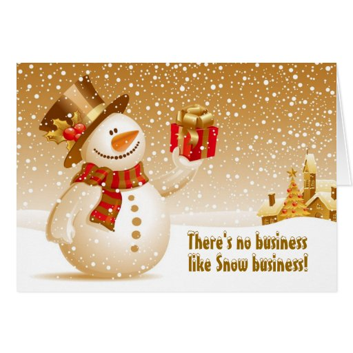 There's no business like snow business! greeting card