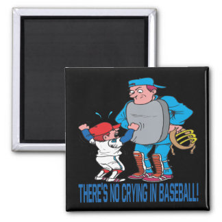 Theres No Crying In Baseball 2 Inch Square Magnet