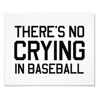There's No Crying in Baseball Photo Print