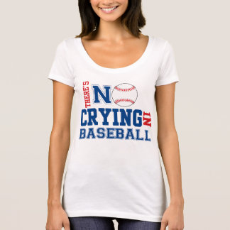 THERE'S No CRYING In BASEBALL Tee