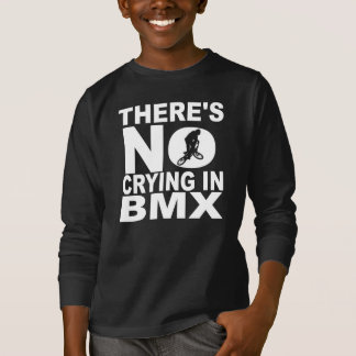 There's No Crying In BMX T-Shirt