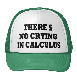 THERE'S NO CRYING IN CALCULUS TRUCKER HAT
