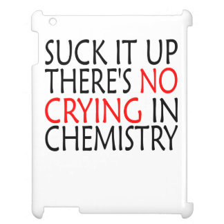 There's No Crying In Chemistry Case For The iPad