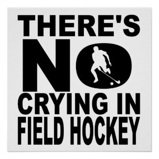 There's No Crying In Field Hockey Poster