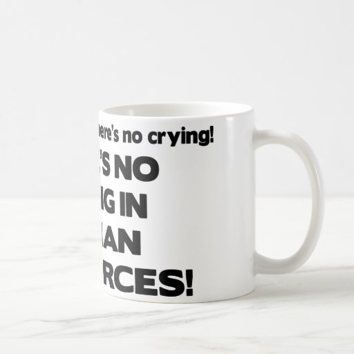 There's No Crying in Human Resources Mug
