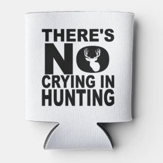 There's No Crying In Hunting Can Cooler