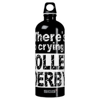 There's no crying in roller derby aluminum water bottle